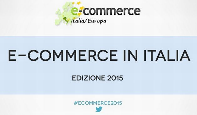 E-commerce Italia 2015: I dati del commercio elettronico in Italia